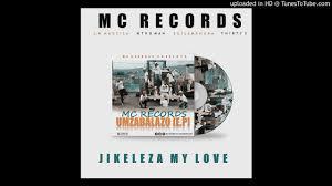 Mc Records KZN – Jikeleza My Love