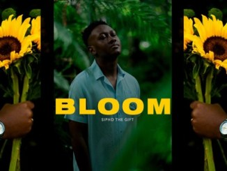 Sipho The Gift – Bloom EP