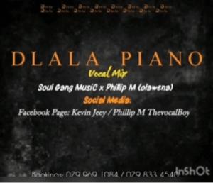 SoulGangMusiC & Phillip M – Dlala Piano (Vocal Mix)
