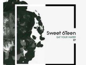 Sweet 6teen – Eat Your Water (feat. Macphon)