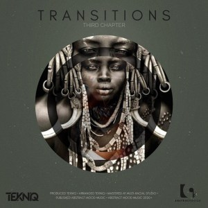 EP: TekniQ – Transitions 3rd Chapter