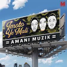 Amani Muzik – Imoto Ye Mali