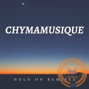 Chymamusique – Hold On (C-Moody Remix) Ft. Siya