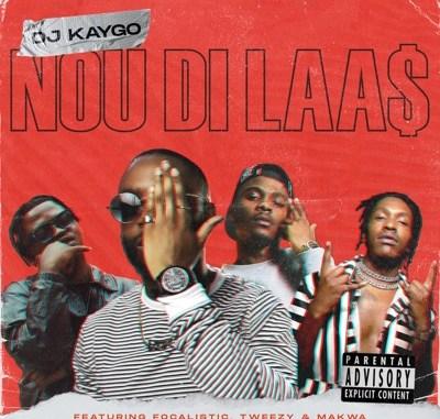 DJ Kaygo – Nou Di Laas Ft. Focalistic, Tweezy & Makwa