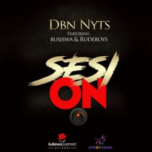 Dbn Nyts – Sesi On ft. Busiswa & Rude Boyz