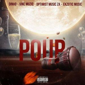 Dinho & Vine Muziq – Pour Ft. Optimist Musiq ZA & Ekzotic Music
