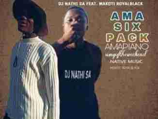 Dj Nathi SA – Ama Six Pack (Piano)