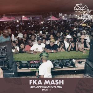 Fka Mash – 30k Appreciation Mix Pt.1