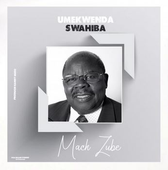 Mack Zube – Umekwenda Swahiba