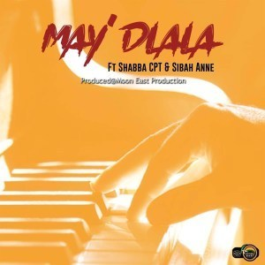 Moon East Productions – May'dlala Ft. Shabba Cpt & Sibbah Anne