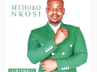 Mthoko Nkosi – Izinyembezi