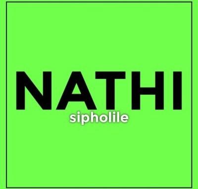 Nathi – Sipholile