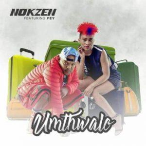 Nokzen – Umthwalo Ft. Fey