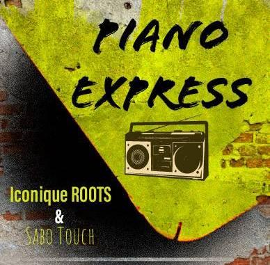 Sabo Touch & Iconique ROOTS – Piano Express
