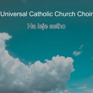 Universal Catholic Church Choir – Ewe Jeso Impilo