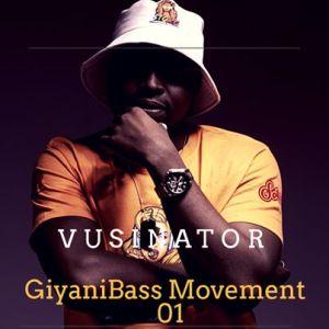 Vusinator – GiyaniBass Movement Vol. 01