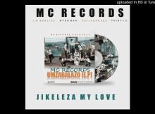 mc records kzn jikeleza my love