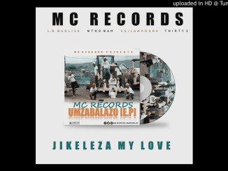 mc records kzn jikeleza my love