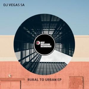 DJ Vegas SA – Rural To Urban EP