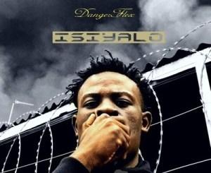 Dangerflex – Isiyalo