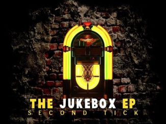 EP: De Song SA – The Jukebox (Second Tick)