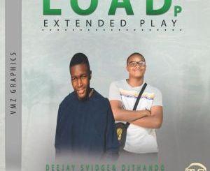 Deejay-Svidge & Dj Thando – Load Up EP