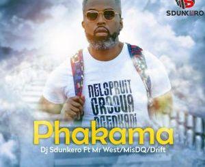 Dj Sdunkero – Phakama (feat. Mr West, Mis DQ & Drift)