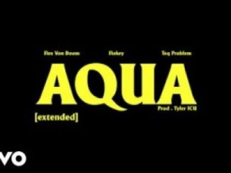 Flex Von Doom – AQUA Extended Ft. Flokey & Teq Problem