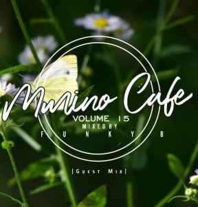 Funky B – Mmino Cafe Vol. 15 (Guest Mix)