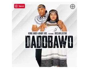 King Jade & Baby Joe – Dadobawo Ft. DeejayListoe