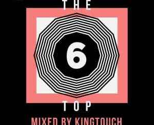 KingTouch – The Top 6 Mix