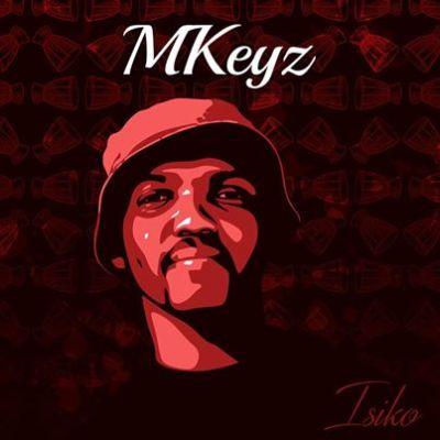EP: MKeyz – Isiko