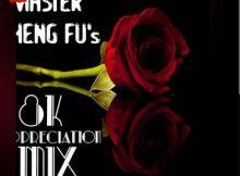 Master Cheng Fu – 8k Appreciation Mix
