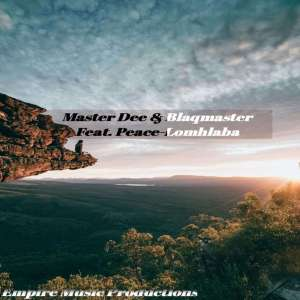 Master Dee & BlaqMasterv – Lomhlaba (Original Mix) Ft. Peace