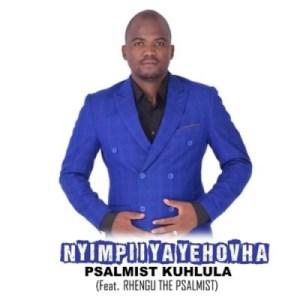 Psalmist Kuhlula – Nyimpi I Ya Yehovha