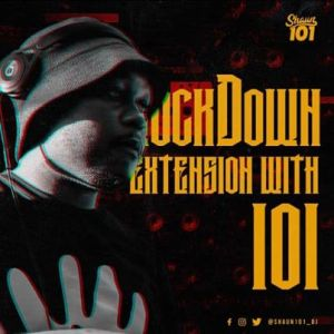 Shaun101 – Lockdown Extension With 101 Episode 14