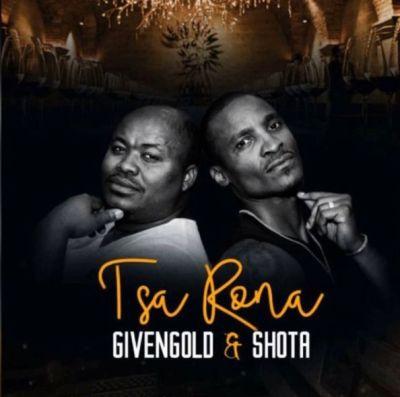 Shota & Given Gold – Tsa Rona