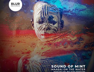 Sound of Mint – Maasai on the Water (Incl. Remixes)