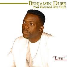 ALBUM: Benjamin Dube – You Blessed Me Still (Live)