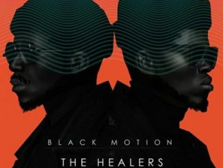 Black Motion – The Healers (The Last Chapter) Album Tracklist