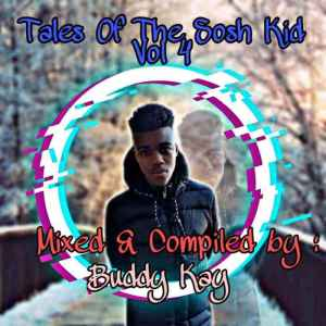 Buddy Kay – Tales Of The Sosh Kid Vol. 04