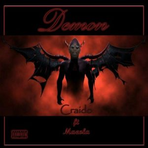 Craido – Demon Ft. Mazola