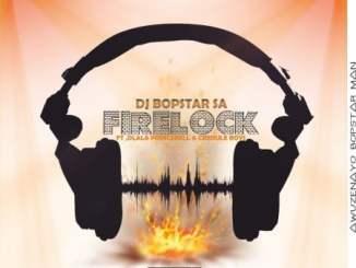 Dj Bopstar SA – FireLock Ft. Dlala PrinceBell & Credule Boyz
