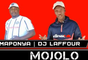 Dr Maponya & DJ Laffour – Mojolo