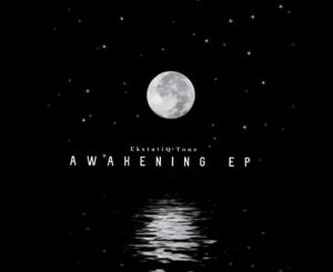 EP: EKstatiQ Tone – Awakening