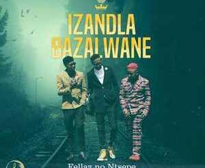 Fellas & Ntsepe – Izandla Bazalwane