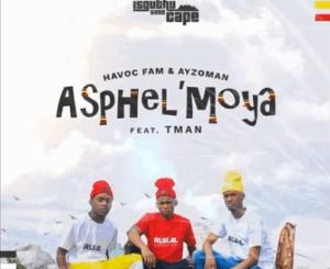Havoc Fam & Ayzoman – Asphel'moya