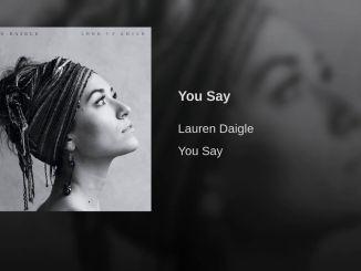 Lauren Daigle - You Say (Lyrics)