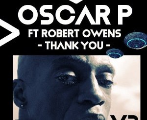 Oscar P, Robert Owens – Thank You (Benny T Remix)