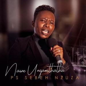 Ps Sebeh Nzuza – Sebekuwe Khayalami